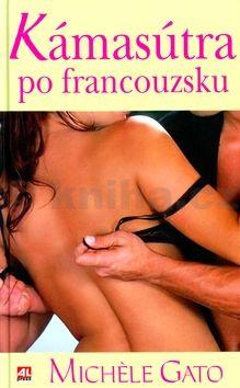 Michéle Gato Kamasutra po francouzsku cena od 154 Kč