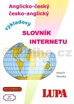 Antonín Vitovský: Výkladový slovník Internetu anglicko-český česko anglický cena od 240 Kč