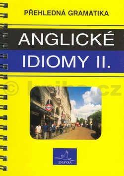 Anglické idiomy II. INFOA cena od 72 Kč