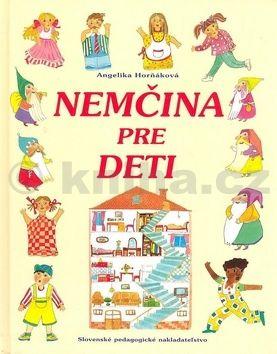 Angelika Horňáková Nemčina pre deti cena od 110 Kč