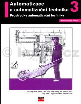 Pavel Beneš Automatizace a automatizační technika 3 cena od 262 Kč