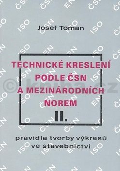 Josef Toman: Technické kreslení podle ČSN a mezinárodních norem II. cena od 0 Kč