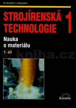 Miroslav Hluchý Strojírenská technologie 1, 1.díl cena od 198 Kč