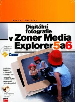 Michal Politzer Digitální fotografie v Zoner Media Explorer 5 a 6 + CD cena od 203 Kč