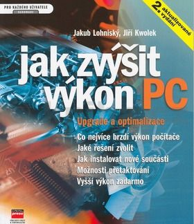 Jakub Lohniský Jak zvýšit výkon PC upgrade.. cena od 241 Kč