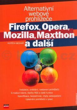 Vojtěch Bednář Firefox, Opera, Mozilla, Maxthon a další cena od 0 Kč