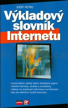 Jozef Petro Výkladový slovník Internetu cena od 176 Kč
