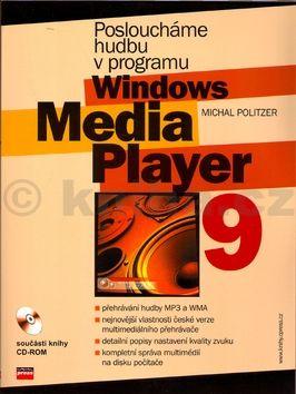 Michal Politzer Posloucháme hudbu v programu Windows Media Player 9 + CD cena od 59 Kč