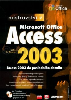 John L. Viescas Mistrovství v Microsoft Office Access 2003 cena od 936 Kč