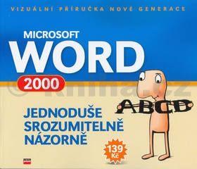 Jiří Hlavenka: Microsoft Word 2000 Jednoduše, srozumitelně, názorně cena od 104 Kč