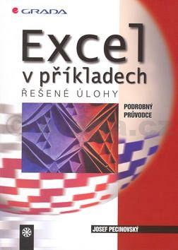 Josef Pecinovský Excel v příkladech cena od 266 Kč