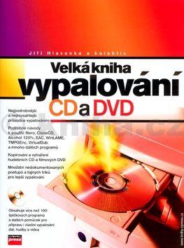 Jiří Hlavenka Velká kniha vypalování CD a DVD + CD cena od 417 Kč
