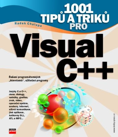 Radek Chalupa 1001 tipů a triků pro Vis.C++ cena od 0 Kč