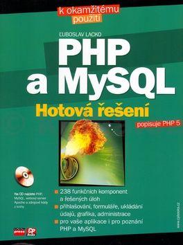 Ľuboslav Lacko PHP a MySQL Hotová řešení + CD cena od 231 Kč