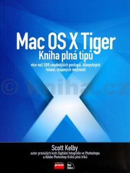 Kelby Scott Mac OS X Tiger cena od 451 Kč
