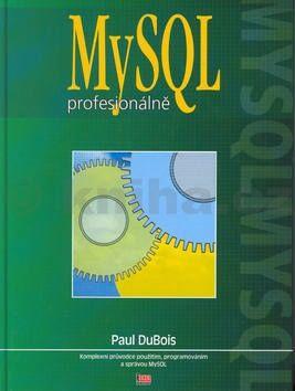 Paul DuBois MySQL profesionálně cena od 679 Kč