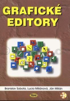 Branislav Sobota Grafické editory + CD ROM cena od 0 Kč