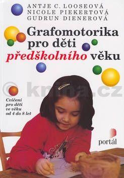 Antje C. Looseová Grafomotorika pro děti předškolního věku cena od 225 Kč