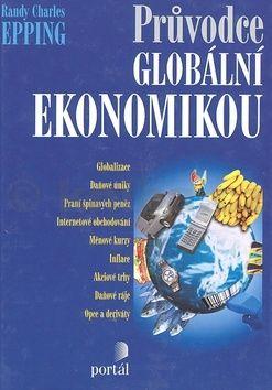 Randy Charles Epping Průvodce globální ekonomikou cena od 265 Kč
