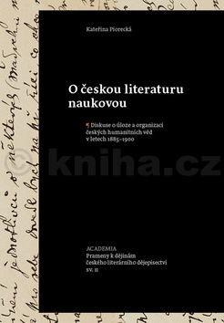 Kateřina Piorecká: O českou literaturu naukovou cena od 184 Kč