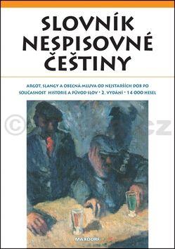 Slovník nespisovné češtiny cena od 317 Kč