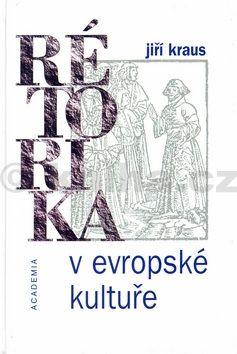 Jiří Kraus Rétorika v evropské kultuře cena od 245 Kč