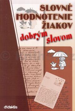 Ľudmila Bistáková Slovné hodnotenie žiakov dobrým slovom cena od 124 Kč