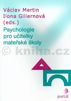 Ilona Gillernová Psychologie pro učitelky mateřské školy cena od 334 Kč