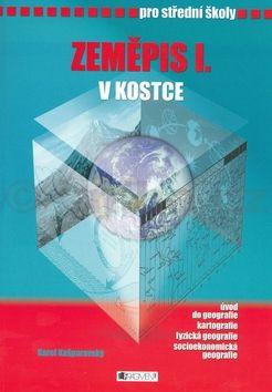 Karel Kašparovský: Zeměpis I. v kostce pro střední školy - Karel Kašparovský cena od 120 Kč