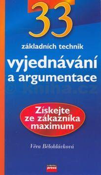 Věra Bělohlávková 33 základních technik vyjednávání a argumentace cena od 113 Kč
