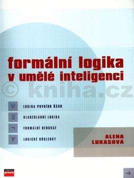 Alena Lukasová Formální logika v umělé inteligenci cena od 0 Kč