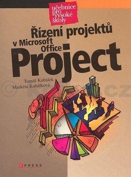 Markéta Kubálková Řízení projektů v Microsoft Office Project cena od 321 Kč