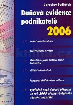 Jaroslav Sedláček Daňová evidence podnikatelů 2006 cena od 845 Kč