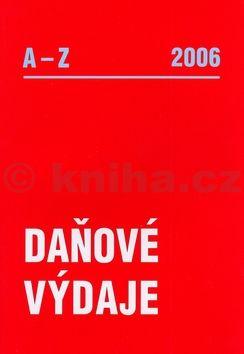 Eva Sedláková Daňové výdaje 2006 A-Z cena od 147 Kč