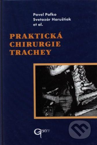 Galén Praktická chirurgie trachey - Pavel Pafko, Svetozár Haruštiak cena od 362 Kč