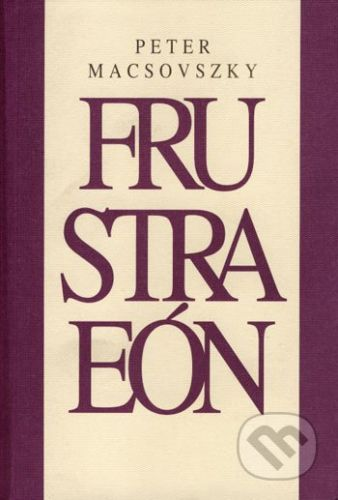 Drewo a srd Frustraeón - Peter Macsovszky cena od 116 Kč
