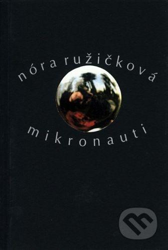Drewo a srd Mikronauti - Nóra Ružičková cena od 65 Kč