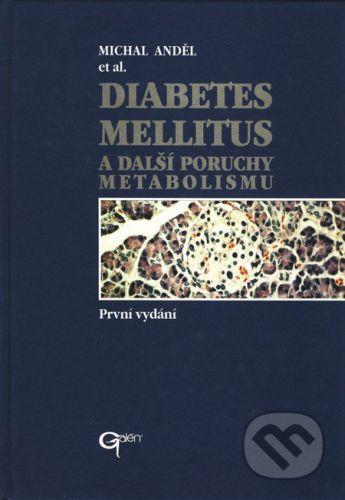 Galén Diabetes mellitus a další poruchy metabolismu - Michal Anděl et al. cena od 565 Kč