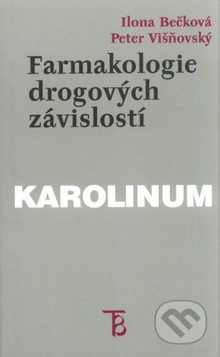 Karolinum Farmakologie drogových závislostí - Ilona Bečková, Peter Višňovský cena od 61 Kč