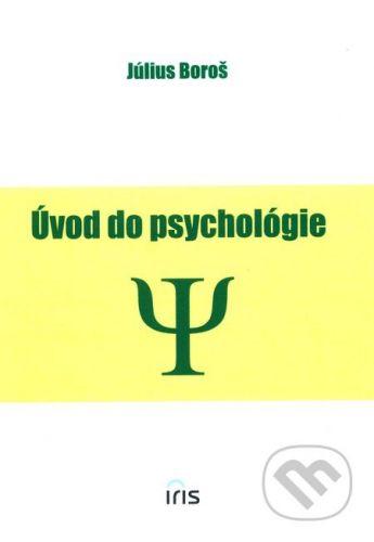 PhDr. Milan Štefanko - IRIS Úvod do psychologie - Július Boroš cena od 212 Kč