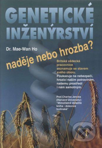 Alternativa Genetické inženýrství - naděje nebo hrozba? - Mae-Wan Ho cena od 243 Kč