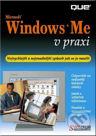 SoftPress Windows ME v praxi - Faithe Wempen cena od 86 Kč