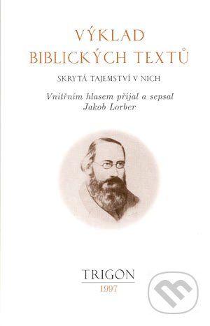 Trigon Výklad biblických textů - Jakob Lorber cena od 80 Kč