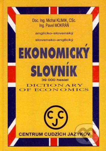 Centrum cudzích jazykov Anglicko-slovenský a slovensko-anglický ekonomický slovník - Michal Klimik, Pavel Mokráň cena od 436 Kč