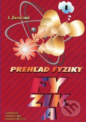 Slovenské pedagogické nakladateľstvo Prehľad fyziky - 1. časť - Kolektív autorov cena od 174 Kč