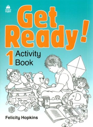 Oxford University Press Get Ready! 1- Activity Book - Felicity Hopkins cena od 132 Kč