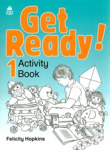 Oxford University Press Get Ready! 1- Activity Book - Felicity Hopkins cena od 138 Kč