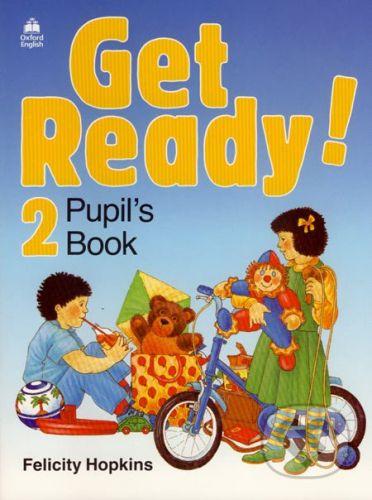 Oxford University Press Get Ready! 2 - Pupil's Book - Felicity Hopkins cena od 213 Kč