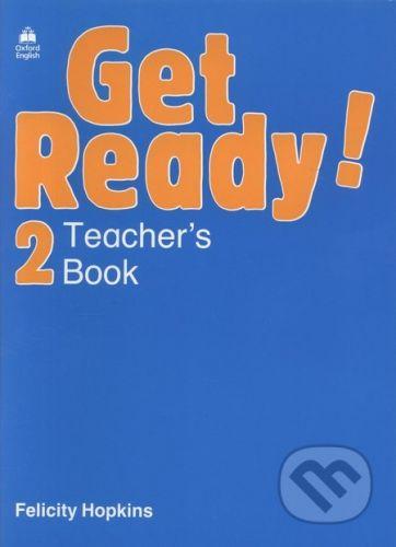 Oxford University Press Get Ready! 2- Teacher's Book - Felicity Hopkins cena od 235 Kč