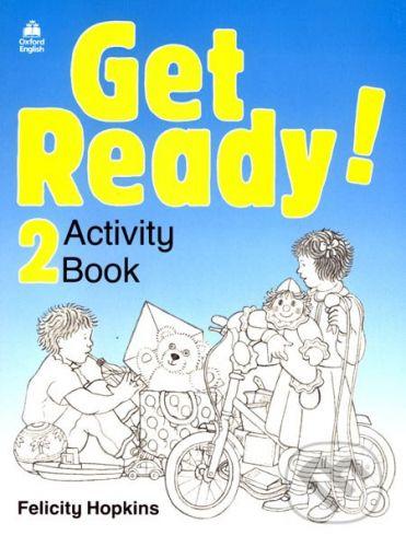 Oxford University Press Get Ready! 2 - Activity Book - Felicity Hopkins cena od 138 Kč